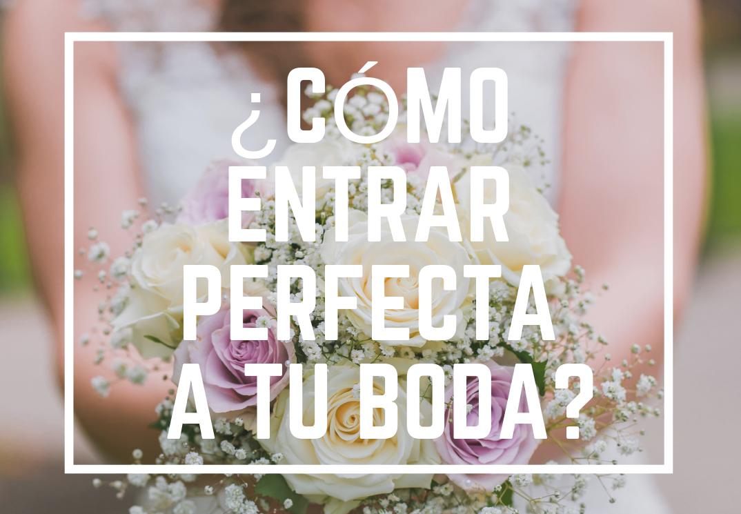 Mayte-Serrano-Cómo-entrar-perfecta-a-tu-boda