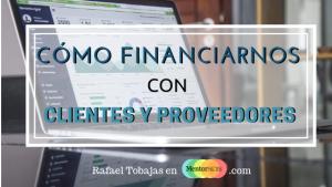 Cómo financiarse con Clientes y Proveedores Rafael Tobajas